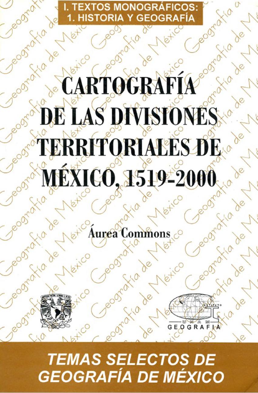 Cubierta para Cartografía de las divisiones territoriales de México,1519-2000