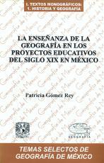 Cubierta para La enseñanza de la Geografía en los proyectos educativos del siglo XIX en México