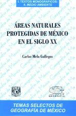 Cubierta para Áreas naturales protegidas de México en el siglo XX