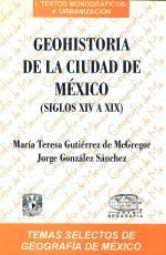 Cubierta para Geohistoria de la Ciudad de México (siglos XIV a XIX)