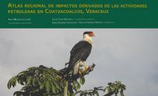 Cubierta para Atlas regional de impactos derivados de las actividades petroleras en Coatzacoalcos, Veracruz