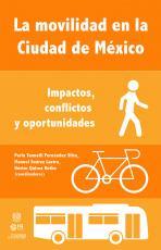 Cubierta para La movilidad en la Ciudad de México: Impactos, conflictos y oportunidades