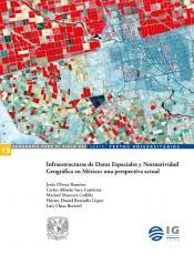 Cubierta para Infraestructura de Datos Espaciales y Normatividad Geográfica en México: una perspectiva actual