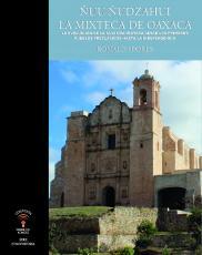 Cubierta para Ñuu Ñudzahui. La Mixteca de Oaxaca: La evolución de la cultura mixteca desde los primeros pueblos preclásicos hasta la Independencia