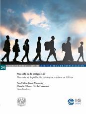 Cubierta para Más allá de la emigración: Presencia de la población extranjera residente en México
