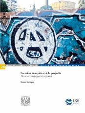 Cubierta para Las raíces anarquistas de la geografía: Hacia la emancipación espacial