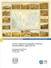 Cubierta para Actores y espacios de la geografía y la historia natural de México, siglos XVIII y XX