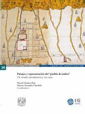 """Cubierta para Paisajes y representación del """"pueblo de indios"""": Un estudio introductorio y seis casos"""