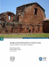Cubierta para Arreglo territorial del turismo en América Latina: Casos de México, Costa Rica y Paraguay