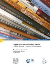 Cubierta para Geografías feministas de diversas latitudes: Orígenes, desarrollo y temáticas contemporáneas