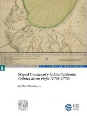 Cubierta para Miguel Constanzó y la Alta California: Crónica de sus viajes (1768-1770)