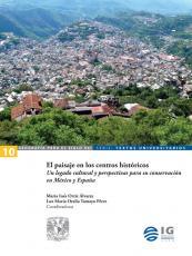 Cubierta para El paisaje en los centros históricos: Un legado cultural y perspectivas para su conservación en México y España