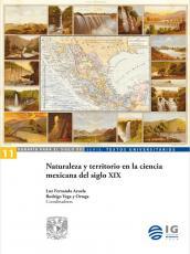 Cubierta para Naturaleza y territorio en la ciencia mexicana del siglo XIX
