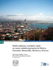 Cubierta para Medio ambiente, sociedad y salud en cuatro ciudades portuarias de México: Ensenada, Manzanillo, Altamira y Veracruz