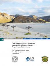 Cubierta para De la dimensión teórica al abordaje empírico del turismo en México: Perspectivas multidisciplinarias