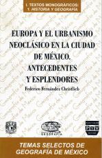Cubierta para Europa y el urbanismo neoclásico en la Ciudad de México: Antecedentes y esplendores