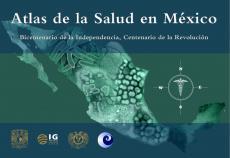 Cubierta para Atlas de la Salud en México: Bicentenario de la Independencia, Centenario de la Revolución