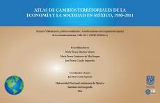Cubierta para Atlas de cambios territoriales de la economía y la sociedad en México, 1980-2011