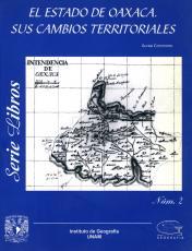 Cubierta para El estado de Oaxaca y sus cambios territoriales