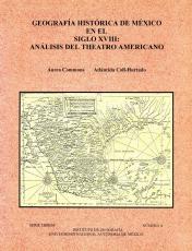 Cubierta para Geografía Histórica de México en el Siglo XVIII: Análisis del Theatro Americano
