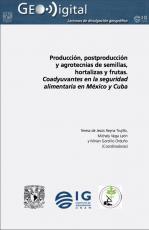 Cubierta para Producción, postproducción y agrotecnias de semillas, hortalizas y frutas: Coadyuvantes en la seguridad alimentaria en México y Cuba