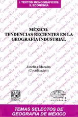 Cubierta para México. Tendencias recientes en la geografía industrial