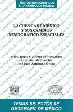Cubierta para La Cuenca de México y sus cambios demográfico-espaciales