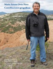 Cubierta para Mario Arturo Ortiz Pérez. Contribuciones geográficas